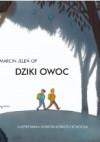 Dziki owoc - Marcin Jeleń OP, Dorota Łoskot-Cichocka