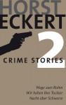 Crime Stories 2 - Horst Eckert