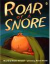 Roar of a Snore - Marsha Diane Arnold, Pierre Pratt