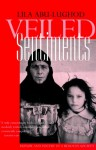 Veiled Sentiments: Honor and Poetry in a Bedouin Society - Lila Abu-Lughod