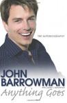 Anything Goes: My Autobiography - Carole E. Barrowman, John Barrowman