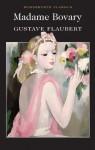 Madame Bovary (Wordsworth Classics) - Gustave Flaubert