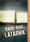 Latarnik - Karol Kłos