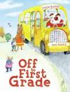 Off to First Grade - Louise Borden, Joan Rankin