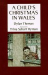 A Child's Christmas in Wales - Dylan Thomas, Trina Schart Hyman