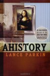Ahistory: An Unauthorized History of the Doctor Who Universe - Lance Parkin, Lars Pearson