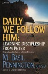 Daily We Follow Him: Learning Discipleship from Peter - M. Basil Pennington