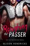 Roughing the Passer - Alison Hendricks
