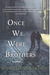 Once We Were Brothers by Ronald H. Balson (2013-10-08) - Ronald H. Balson