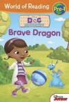 World of Reading: Doc McStuffins Brave Dragon: Level Pre-1 - Walt Disney Company, William Scollon, Disney Storybook Art Team