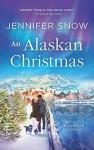 An Alaskan Christmas (Wild River #1) - Jennifer Snow