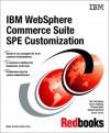 IBM Websphere Commerce Suite Spe Customization: November 2000 (Ibm Redbooks) - IBM Redbooks, Ole Conradsen, International Business Machines Corporation