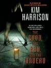 The Good, the Bad, and the Undead - Kim Harrison