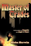 Master of Trades - Misha Herwin