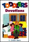 Toddlers Devotions - V. Gilbert Beers, Carole Boerke