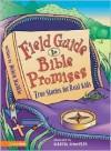Field Guide to Bible Promises: True Stories for Real Kids - Helen Haidle, Martin Lemmelman, Martin Lemelman
