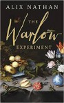 The Warlow Experiment - Alix Nathan