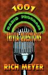 1,001 Radio Program Trivia Questions - Rich Meyer