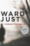 Forgetfulness - Ward Just