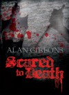 Scared to Death - Alan Gibbons