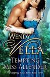 Tempting Miss Allender - Wendy Vella