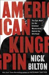 American Kingpin: The Epic Hunt for the Criminal Mastermind Behind the Silk Road - Nick Bilton