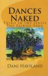 Dances Naked (The Fairies Saga) - Dani Haviland, Cathie Woods, Tony Woodward