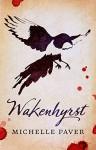 Wakenhyrst - Michelle Paver