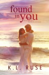 Found in You (Lost and Found Series, #1) - K.L. Ruse