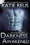 Darkness Awakened - Katie Reus