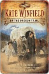 Kate Winfield on the Oregon Trail - Peter Marshall, Anna Fishel