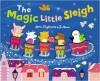 The Magic Little Sleigh - Anna Claybourne, Jo Moon