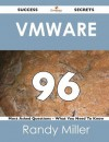 Vmware 96 Success Secrets - 96 Most Asked Questions on Vmware - What You Need to Know - Randy Miller