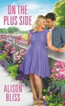 On the Plus Side (A Perfect Fit) - Alison Bliss