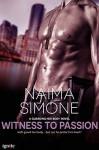 Witness to Passion (Entangled Ignite) (Guarding Her Body) - Naima Simone