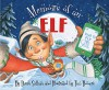 Memoirs of an Elf - Devin Scillian, Tim Bowers