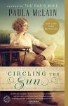 Circling the Sun: A Novel - Paula McLain