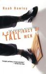 A Conspiracy of Tall Men - Noah Hawley