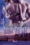 Talk to Me - Cassandra Carr
