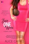 Just One Week - Alice Gaines