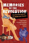 Memories of the Revolution: The First Ten Years of the WOW Café Theater (Triangulations: Lesbian/Gay/Queer Theater/Drama/Performance) - Jill Dolan, Holly Hughes, Carmelita Tropicana