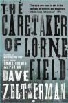 The Caretaker of Lorne Field: A Novel - Dave Zeltserman