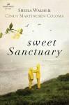 Sweet Sanctuary (Women of Faith (Thomas Nelson)) - Sheila Walsh, Cindy Martinusen-Coloma, Kathryn Cushman