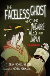 """Lafcadio Hearn's """"The Faceless Ghost"""" and Other Macabre Tales from Japan: A Graphic Novel - Sean Michael Wilson, Michiru Morikawa"""