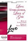 Love Unmeasured, Love of God - Susan Bentall Boersma, Lloyd Larson