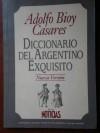 Diccionario del Argentino Exquisito - Adolfo Bioy Casares