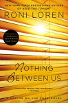 Nothing Between Us (A Loving on the Edge Novel) - Roni Loren
