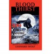 { [ BLOOD THIRST: 100 YEARS OF VAMPIRE FICTION ] } Wolf, Leonard ( AUTHOR ) Oct-09-1997 Hardcover - Leonard Wolf