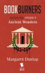 Bookburners: Ancient Wonders (Season 1, Episode 9) - Mur Lafferty, Max Gladstone, Margaret Dunlap, Brian Francis Slattery