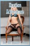 Erotica Adventure: Ten Explicit Erotica Stories - Sarah Blitz, Connie Hastings, Nycole Folk, Amy Dupont, Angela Ward
